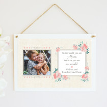 Personalised Mum You Are The World Photo Hanging Plaque