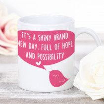 Personalised It's A Shiny Brand New Day Mug