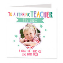 Terrific Teacher with Photo Upload - Luxury Greeting Card