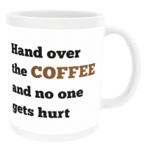Personalised Hand Over the Coffee and No One Gets Hurt - Mug