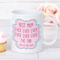 Personalised Best Mum Ever Ever Ever Mug