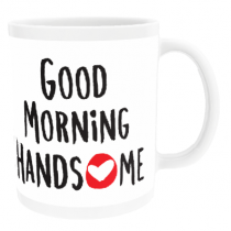 Personalised Good Morning Handsome - Mug