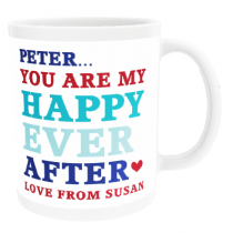Personalised You are my Happy Ever After - Mug