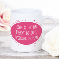 Personalised Today Is The Day Everything Goes To Plan Mug