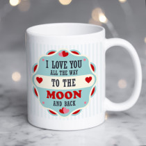 Personalised I Love You To The Moon and Back Mug
