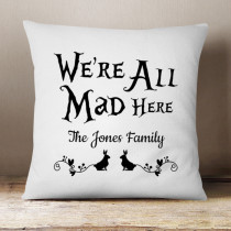 Personalised We're All Mad Here Cushion