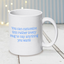 Customise to say anything you want... Blue - Mug